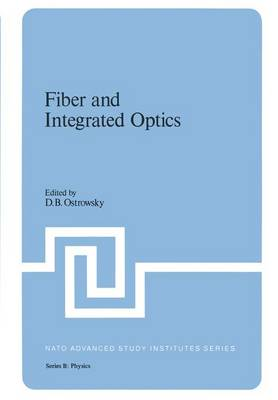 Fiber and Integrated Optics - NATO Science Series B 41 (Paperback)