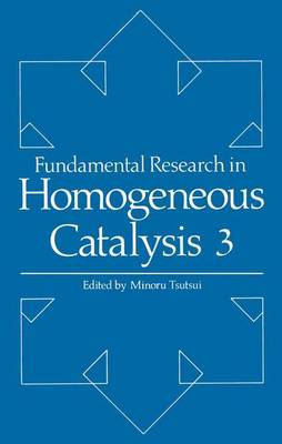 Fundamental Research in Homogeneous Catalysis: Volume 3 (Paperback)