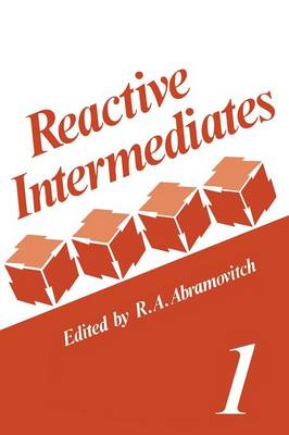 Reactive Intermediates: Volume 1 (Paperback)