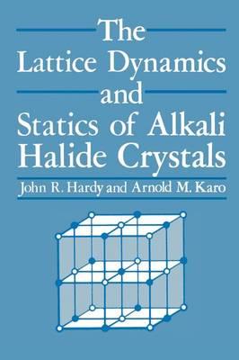 The Lattice Dynamics and Statics of Alkali Halide Crystals (Paperback)