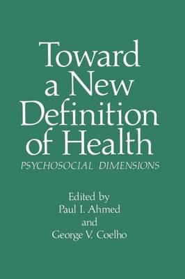 Toward a New Definition of Health: Psychosocial Dimensions - Current Topics in Mental Health (Paperback)