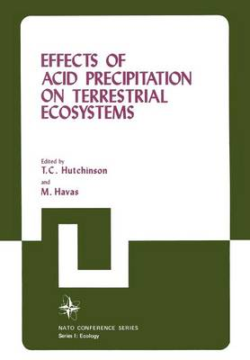 Effects of Acid Precipitation on Terrestrial Ecosystems - Nato Conference Series 4 (Paperback)