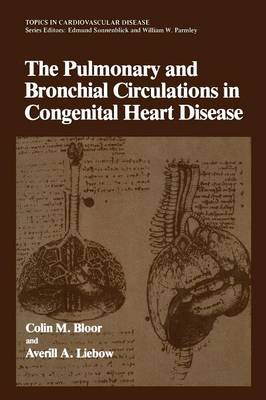 The Pulmonary and Bronchial Circulations in Congenital Heart Disease - Topics in Cardiovascular Disease (Paperback)