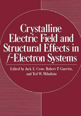 Crystalline Electric Field and Structural Effects in f-Electron Systems (Paperback)