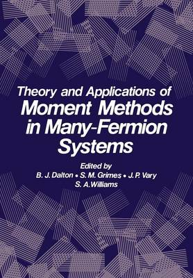 Theory and Applications of Moment Methods in Many-Fermion Systems (Paperback)