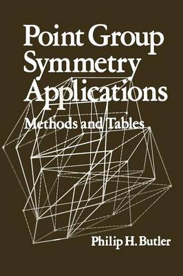 Point Group Symmetry Applications: Methods and Tables (Paperback)