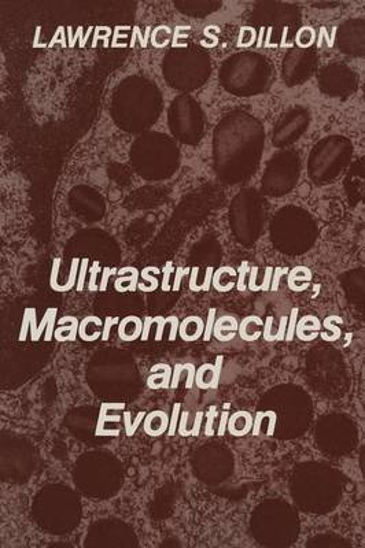 Ultrastructure, Macromolecules, and Evolution (Paperback)