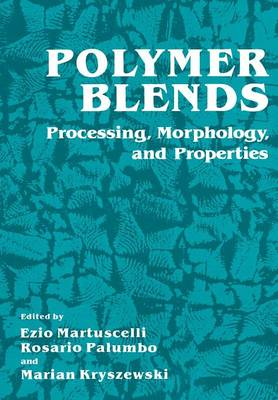 Polymer Blends: Processing, Morphology, and Properties (Paperback)