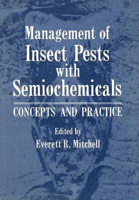 Management of Insect Pests with Semiochemicals: Concepts and Practice (Paperback)