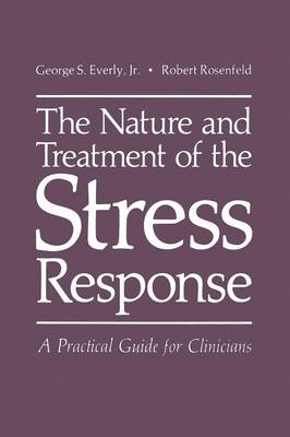 The Nature and Treatment of the Stress Response: A Practical Guide for Clinicians (Paperback)