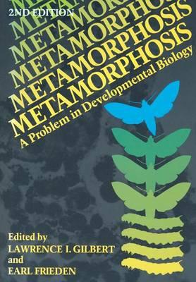 Metamorphosis: A Problem in Developmental Biology (Paperback)