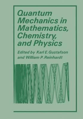 Quantum Mechanics in Mathematics, Chemistry, and Physics (Paperback)