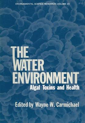The Water Environment: Algal Toxins and Health - Environment, Development and Public Policy: Cities and Development (Paperback)