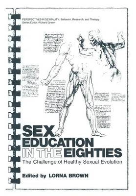 Sex Education in the Eighties: The Challenge of Healthy Sexual Evolution - Perspectives in Sexuality (Paperback)