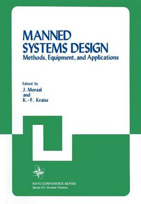 Manned Systems Design: Methods, Equipment, and Applications - III Human Factors 17 (Paperback)