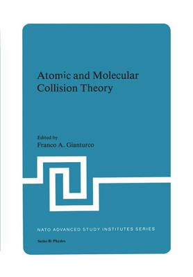 Atomic and Molecular Collision Theory - NATO Science Series B 71 (Paperback)