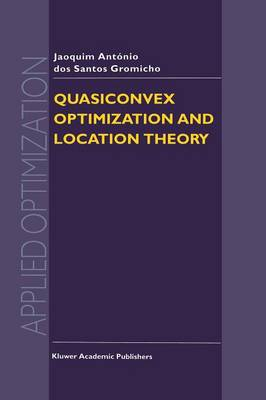 Quasiconvex Optimization and Location Theory - Applied Optimization 9 (Paperback)