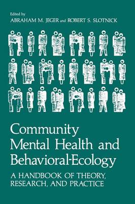 Community Mental Health and Behavioral-Ecology: A Handbook of Theory, Research, and Practice (Paperback)