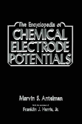 The Encyclopedia of Chemical Electrode Potentials (Paperback)