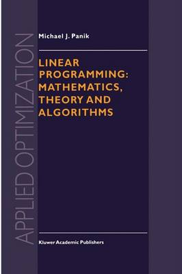 Linear Programming: Mathematics, Theory and Algorithms - Applied Optimization 2 (Paperback)