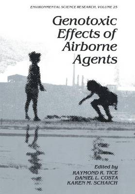 Genotoxic Effects of Airborne Agents - Environmental Science Research 25 (Paperback)