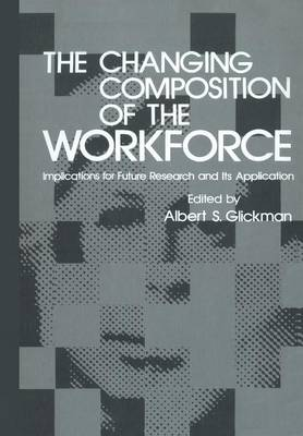 The Changing Composition of the Workforce: Implications for Future Research and Its Application (Paperback)