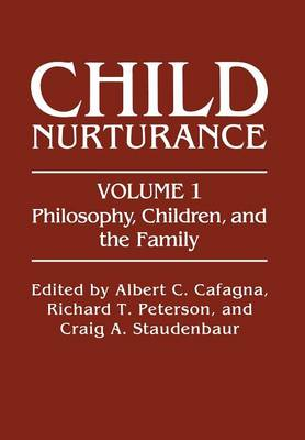 Philosophy, Children, and the Family - Child Nurturance 1 (Paperback)