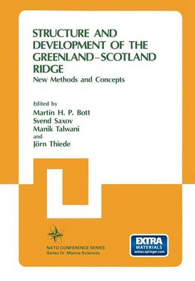 Structure and Development of the Greenland-Scotland Ridge: New Methods and Concepts - IV Marine Sciences 8 (Paperback)