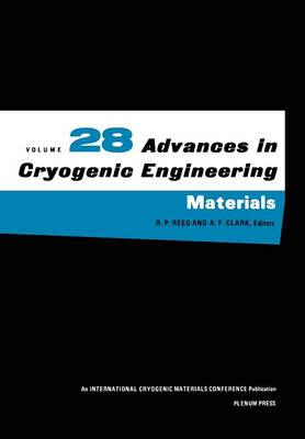 Advances in Cryogenic Engineering Materials - Advances in Cryogenic Engineering 28 (Paperback)