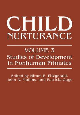 Child Nurturance: Studies of Development in Nonhuman Primates - Child Nurturance 3 (Paperback)