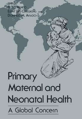 Primary Maternal and Neonatal Health: A Global Concern (Paperback)