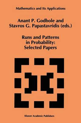 Runs and Patterns in Probability: Selected Papers: Selected Papers - Mathematics and Its Applications 283 (Paperback)