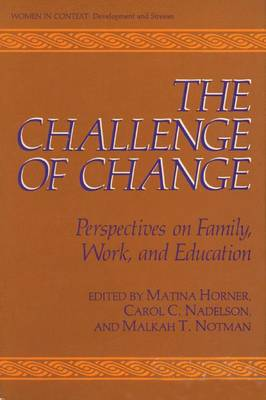 The Challenge of Change: Perspectives on Family, Work, and Education - Women in Context (Paperback)