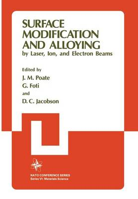 Surface Modification and Alloying: by Laser, Ion, and Electron Beams - Studies in the Natural Sciences 8 (Paperback)