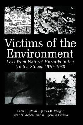 Victims of the Environment: Loss from Natural Hazards in the United States, 1970-1980 (Paperback)