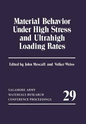 Material Behavior Under High Stress and Ultrahigh Loading Rates - Sagamore Army Materials Research Conference Proceedings 29 (Paperback)