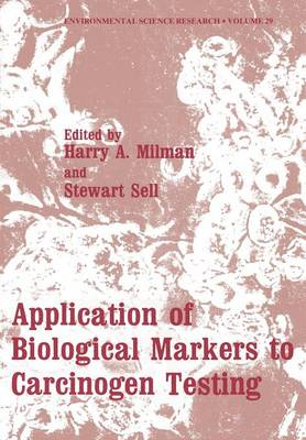 Application of Biological Markers to Carcinogen Testing - Environmental Science Research 29 (Paperback)