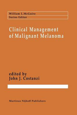 Clinical Management of Malignant Melanoma - Cancer Treatment and Research 21 (Paperback)