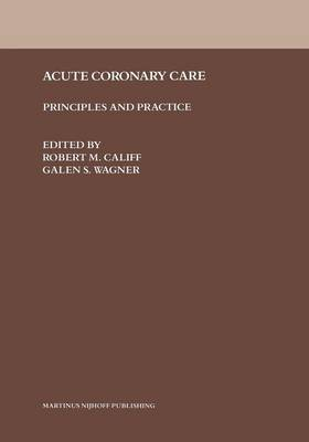 Acute Coronary Care: Principles and Practice (Paperback)