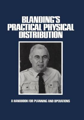 Blanding's Practical Physical Distribution: A Handbook for Planning and Operations (Paperback)