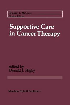 Supportive Care in Cancer Therapy - Cancer Treatment and Research 13 (Paperback)