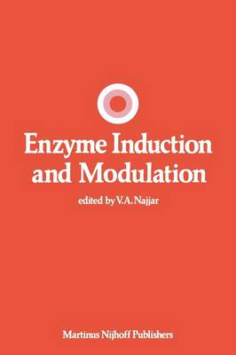 Enzyme Induction and Modulation - Developments in Molecular and Cellular Biochemistry 3 (Paperback)