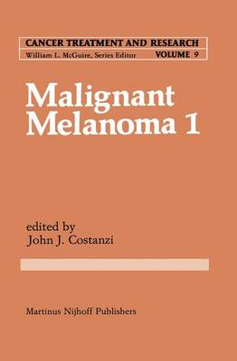 Malignant Melanoma 1 - Cancer Treatment and Research 9 (Paperback)
