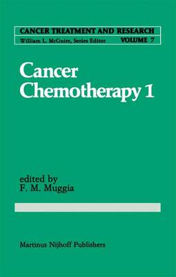 Cancer Chemotherapy 1 - Cancer Treatment and Research 7 (Paperback)