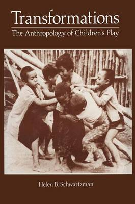 Transformations: The Anthropology of Children's Play (Paperback)