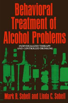 Behavioral Treatment of Alcohol Problems: Individualized Therapy and Controlled Drinking - Mathematics and Its Applications 563 (Paperback)