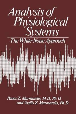 Analysis of Physiological Systems: The White-Noise Approach - Computers in Biology and Medicine (Paperback)