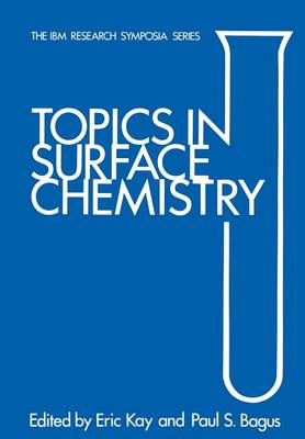 Topics in Surface Chemistry: IBM Research Symposia Series - The IBM Research Symposia Series (Paperback)
