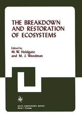 The Breakdown and Restoration of Ecosystems: Proceedings of the Conference on the Rehabilitation of Severely Damaged Land and Freshwater Ecosystems - I Ecology 3 (Paperback)