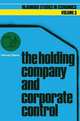The holding company and corporate control - Nijenrode Studies in Econometrics 3 (Paperback)
